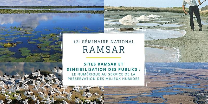 [Séminaire] Sites Ramsar et sensibilisation des publics : le numérique au service de la préservation des milieux humides – 12e séminaire national Ramsar