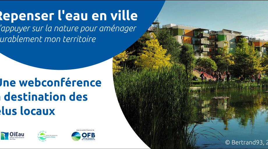[Webconférence] Repenser l'eau en ville : s'appuyer sur la nature pour aménager durablement mon territoire
