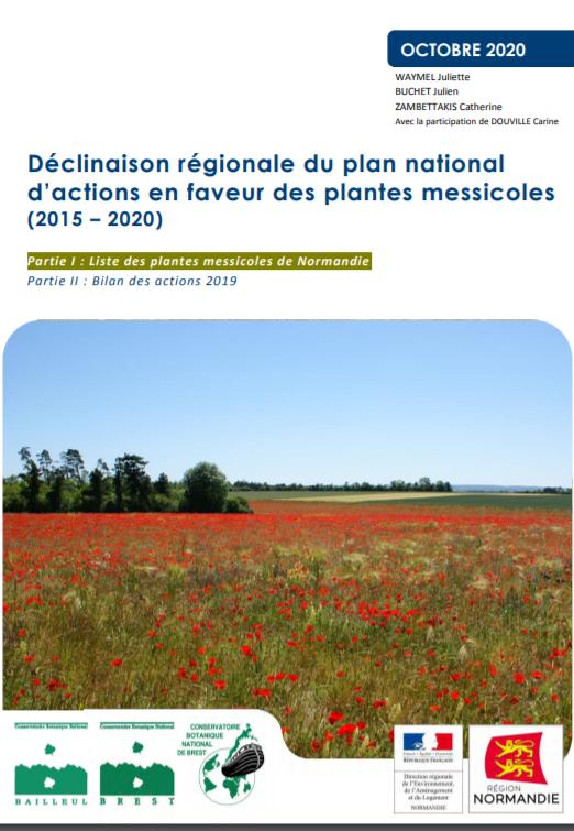 Déclinaison régionale du plan national d'actions en faveur des plantes messicoles (2015 – 2020). Partie I : Liste des plantes messicoles de Normandie. Partie II : Bilan des actions 2019
