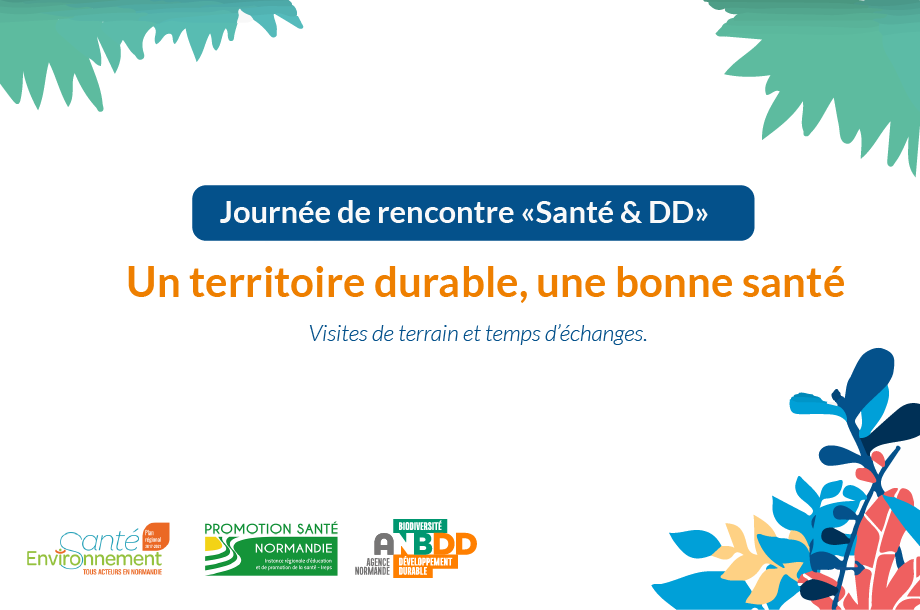 """Journée de rencontre """"Santé & Développement durable"""" : Un territoire durable, une bonne santé"""