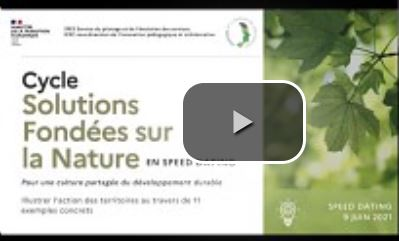 SFN (Solutions fondées sur la Nature) : speed dating : présentations-rencontres rapides avec 10 exemples de réalisations sur le terrain, 9 juin 2021