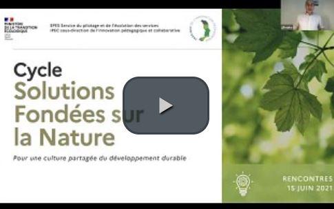 SFN (Solutions Fondées sur la Nature) et politiques publiques. Journée d'échanges du 15 juin 2021