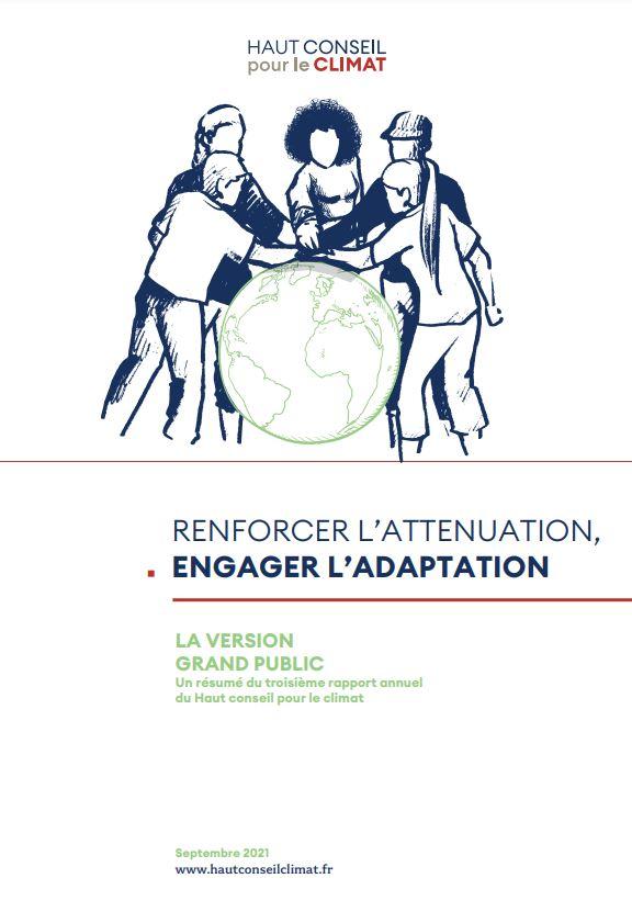 Renforcer l'atténuation, engager l'adaptation. La version grand public. Un résumé du troisième rapport annuel du Haut conseil pour le climat