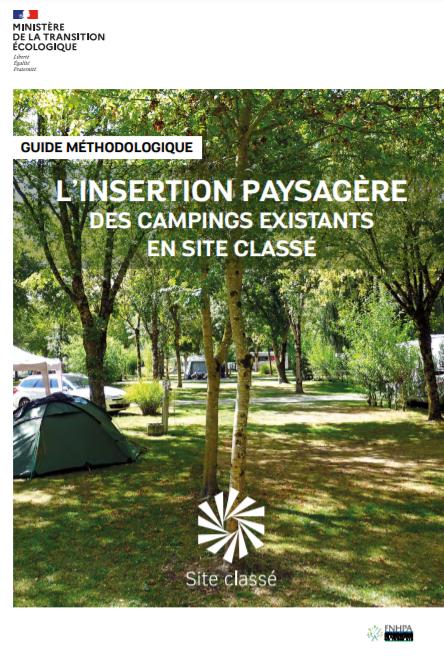 L'insertion paysagère des campings existants en site classé. Guide méthodologique